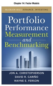 Portfolio Performance Measurement and Benchmarking, Chapter 14 - Factor Models ebook by Jon A. Christopherson,David R. Carino,Wayne E. Ferson