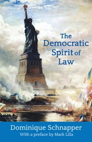 The Democratic Spirit of Law ebook by Dominique Schnapper,Mark Lilla