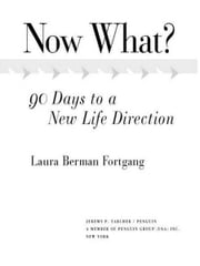 Now What? - 90 Days to a New Life Direction ebook by Laura Berman Fortgang