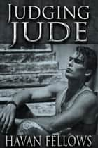 Judging Jude ebook by Havan Fellows