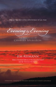 Evening by Evening - The Devotions of Charles Spurgeon ebook by Jim Reimann