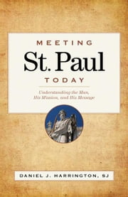 Meeting St. Paul Today ebook by Daniel J. Harrington,SJ