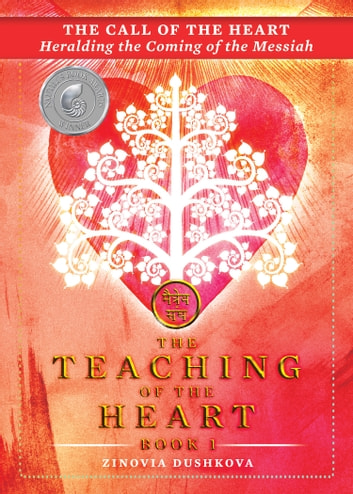 The Call of the Heart - Heralding the Coming of the Messiah ebook by Zinovia Dushkova