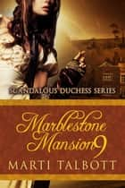 Marblestone Mansion, Book 9 ebook by Marti Talbott