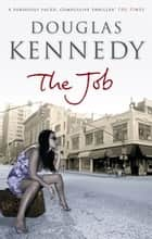 The Job eBook by Douglas Kennedy