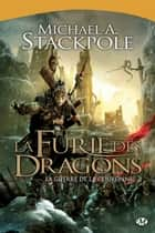 La Furie des dragons - La Guerre de la Couronne, T2 ebook by Michael A. Stackpole
