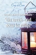 Un week-end sous la neige eBook by Vicki Lewis Thompson