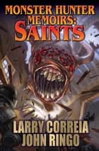 Monster Hunter Memoirs: Saints ebook by