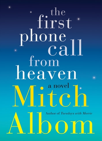 The First Phone Call From Heaven ebook by Mitch Albom