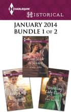 Harlequin Historical January 2014 - Bundle 1 of 2 - Rancher Wants a Wife\From Ruin to Riches\Unveiling Lady Clare ebook by Kate Bridges, Louise Allen, Carol Townend