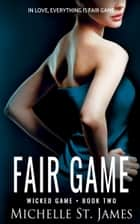 Fair Game ebook by Michelle St. James