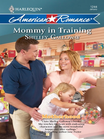 Mommy in Training (Mills & Boon Love Inspired) (Motherhood, Book 6) ebook by Shelley Galloway