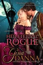 Her Eternal Rogue ebook by Gina Danna