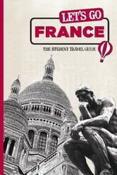 Let's Go France - The Student Travel Guide ebook by Harvard Student Agencies, Inc.