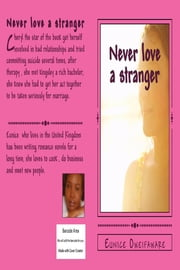 Never Love a Stranger ebook by Eunice Oweifaware
