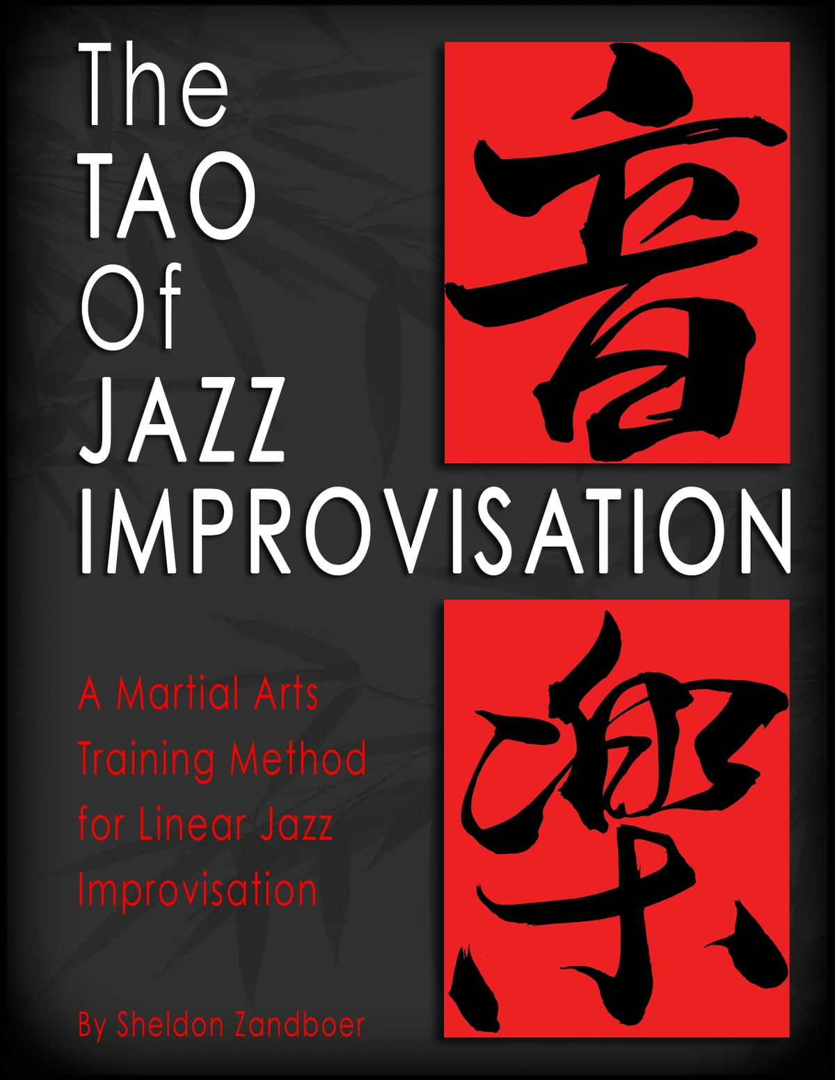 The Tao Of Jazz Improvisation Ebook By Sheldon Zandboer  9781483559247   Rakuten Kobo