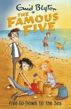 Five Go Down To The Sea - Book 12 ebook by Enid Blyton