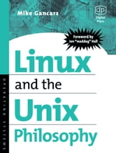 Linux and the Unix Philosophy ebook by Gancarz, Mike