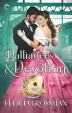 Dalliances & Devotion - A Victorian Historical Romance ebook by Felicia Grossman