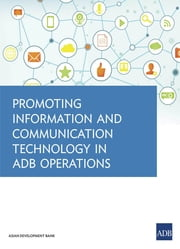 Promoting Information and Communication Technology in ADB Operations ebook by Asian Development Bank