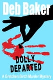 Dolly Departed: A Gretchen Birch Mystery