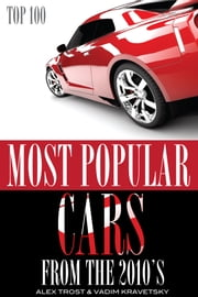 Most Popular Cars from the 2010's: Top 100 ebook by alex trostanetskiy