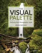 The Visual Palette ebook by Brian Matiash