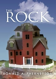 The Rock ebook by Ronald A. Phernetton