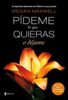 Pídeme lo que quieras o déjame ebook by Megan Maxwell
