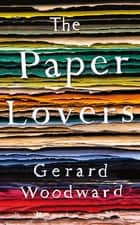 The Paper Lovers ebook by Gerard Woodward