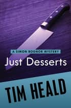 Just Desserts ebook by Tim Heald