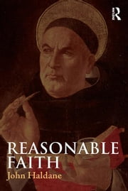 Reasonable Faith ebook by John Haldane