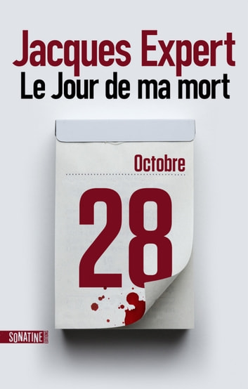 Le Jour de ma mort ebook by Jacques EXPERT