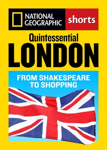 Quintessential London - From Shakespeare to Shopping ebook by Sara Calian,Louise Nicholson,Larry Porges