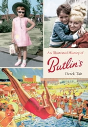 An Illustrated History of Butlins ebook by Derek Tait