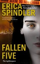 Fallen Five ebook by Erica Spindler