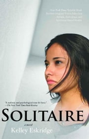 Solitaire - a novel ebook by Kelley Eskridge