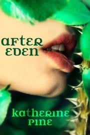 After Eden (Fallen Angels, Book 1) ebook by Katherine Pine