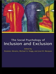 Social Psychology of Inclusion and Exclusion ebook by Dominic Abrams,Michael A. Hogg,José M. Marques