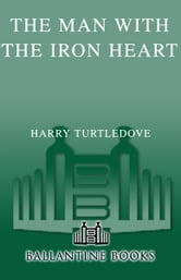The Man with the Iron Heart ebook by Harry Turtledove