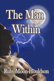 The Man Within ebook by Ruby Moon-Houldson