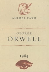 Animal Farm and 1984 ebook by George Orwell,A.M. Heath