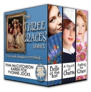 The Three Graces Series - Victorian Romance Boxed Set ebook by Pam McCutcheon,Karen Fox,Yvonne Jocks