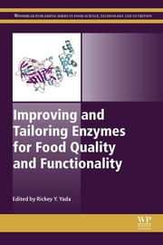 Improving and Tailoring Enzymes for Food Quality and Functionality ebook by Rickey Yada
