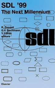 SDL '99 - The Next Millennium ebook by R. Dssouli,G.V. Bochmann,Y. Lahav