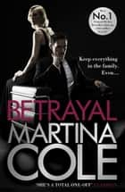 Betrayal - A gripping suspense thriller testing family loyalty ebook by Martina Cole