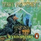 Wyrd Sisters - (Discworld Novel 6) audiobook by Terry Pratchett