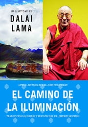 El camino de la iluminación (Becoming Enlightened; Spanish ed.) ebooks by His Holiness the Dalai Lama, Jeffrey Hopkins, Ph.D.,...
