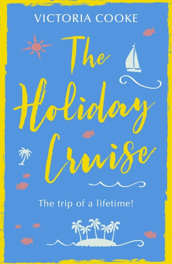 The Holiday Cruise ebook by Victoria Cooke