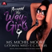 Around the Way Girls 9 audiobook by Ms. Michel Moore, T. C. Littles, La'Tonya West